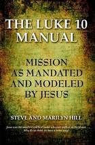 The Luke 10 Manual: Mission as mandated and modeled by Jesus
