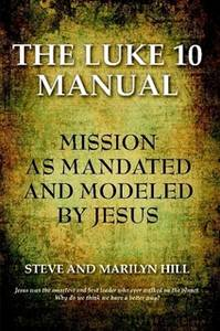 The Luke 10 Manual: Mission as mandated by Jesus